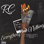 Everything and Nothing by RC