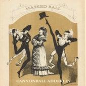 Masked Ball de Cannonball Adderley