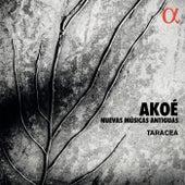 Akoé: Nuevas Músicas Antiguas by Taracea