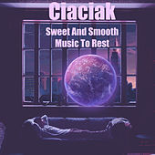 Sweet And Smooth Music To Rest di Ciaciak