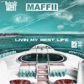 Livin My Best Life von Maffii