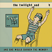 And She Would Darken The Memory von The Twilight Sad
