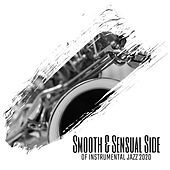 Smooth & Sensual Side of Instrumental Jazz 2020 by Instrumental Relaxing Instrumental Music