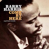 Come by Here de Barry Harris