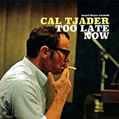 Too Late Now by Cal Tjader