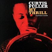 My Thrill by Curtis Fuller
