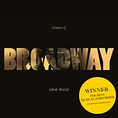 Dream of Broadway de Jakub Wocial