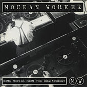 Home Movies From the Brainforest by Mocean Worker