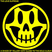 A Shade of Yellow Very Close to the Gold Album de Love Supreme