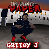 Only Want the Paper de Greedy J