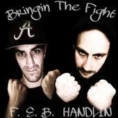 Bringin' the Fight (feat. Handlin') by F.E.B.