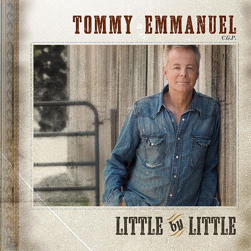 Little By Little by Tommy Emmanuel