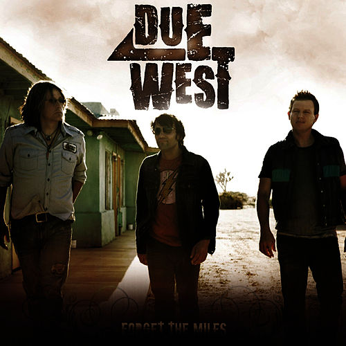 Forget the Miles by Due West