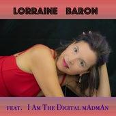 Watch Me - Mírame (feat. I Am The Digital mAdmAn) by Lorraine Baron