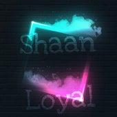 Loyal by Shaan