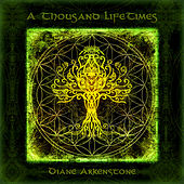 A Thousand Lifetimes by Diane Arkenstone