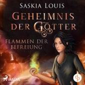 Geheimnis der Götter. Flammen der Befreiung von Saskia Louis