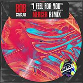 I Feel for You (Mercer Remix) by Bob Sinclar