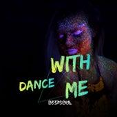 Dance with Me de D33pSoul