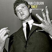 If Only de Van Cliburn