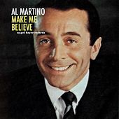 Make Me Believe by Al Martino