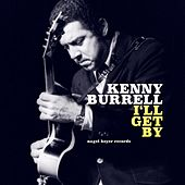 I'll Get By von Kenny Burrell