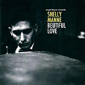 Beautiful Love by Shelly Manne