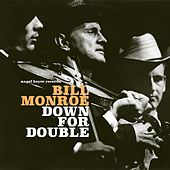 Down for Double von Bill Monroe