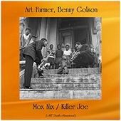Mox Nix / Killer Joe (All Tracks Remastered) von Art Farmer
