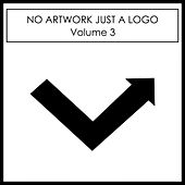 No Artwork Just A Logo, Vol. 3 di Various Artists
