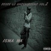 Desde lo Underground, Vol. 2 de Isma Mx