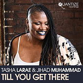 Till You Get There by Tasha LaRae