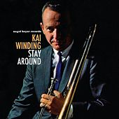 Stay Around by Kai Winding