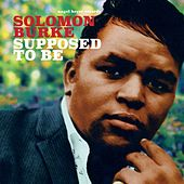 Supposed to Be by Solomon Burke