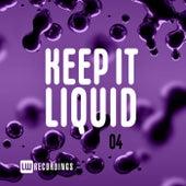 Keep It Liquid, Vol. 04 by Various Artists