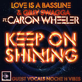 Keep On Shining von Love Is A Bassline & Gilly Swagga