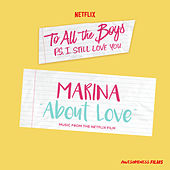 "About Love (From The Netflix Film ""To All The Boys: P.S. I Still Love You"") von MARINA"