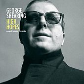 High Hopes by George Shearing