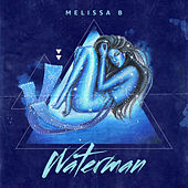 Waterman by Melissa B