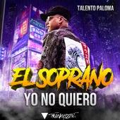 Ya No Quiero by Soprano