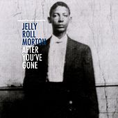 After You've Gone by Jelly Roll Morton