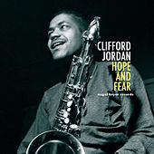 Hope and Fear by Clifford Jordan