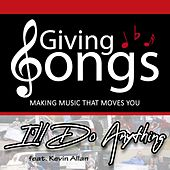I'll Do Anything (feat. Kevin Allan) de Giving Songs