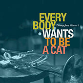 Disney Jazz Volume I: Everybody Wants To Be A Cat de Various Artists
