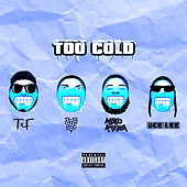Too Cold (feat. Vince Staples & Maxo Kream) de Uce Lee