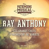 Les grands chefs d'orchestre de variété : Ray Anthony, Vol. 1 de Ray Anthony