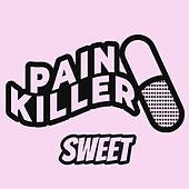 Sweet by Pain Killer