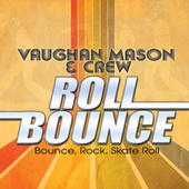 Bounce, Rock, Skate, Roll by Vaughan Mason & Crew