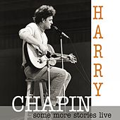 Some More Stories (Live at Radio Bremen 1977) by Harry Chapin