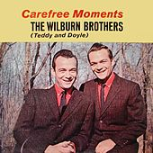 Carefree Moments by Wilburn Brothers